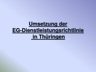 Umsetzung der  EG-Dienstleistungsrichtlinie  in Thüringen