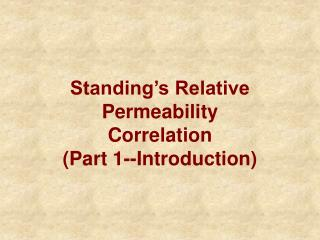 Standing�s Relative Permeability Correlation  (Part 1--Introduction)