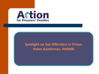 Spotlight on Sex Offenders in Prison Helen  Boothman , AMIMB