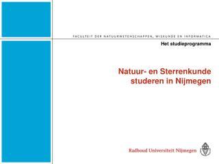 Natuur- en Sterrenkunde  studeren in Nijmegen