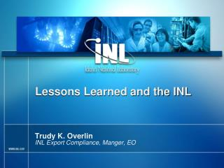Lessons Learned and the INL