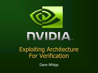 Exploiting Architecture For Verification