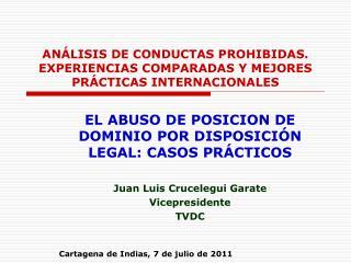 ANÁLISIS DE CONDUCTAS PROHIBIDAS. EXPERIENCIAS COMPARADAS Y MEJORES PRÁCTICAS INTERNACIONALES