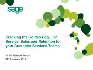 Cracking the Golden Egg� of Service, Sales and Retention for your Customer Services Teams