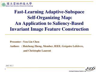 Presenter : You Lin Chen Authors   :  Huicheng Zheng, Member, IEEE, Grégoire Lefebvre,