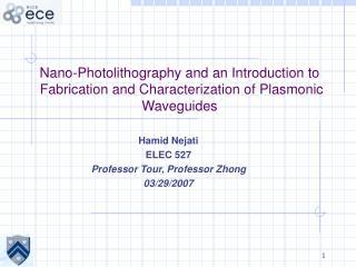 Hamid Nejati ELEC 527 Professor Tour, Professor Zhong 03/29/2007