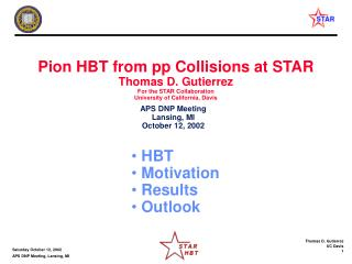 Pion HBT from pp Collisions at STAR Thomas D. Gutierrez For the STAR Collaboration