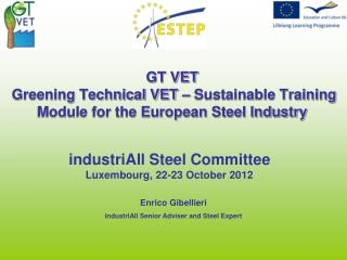 GT VET Greening Technical VET – Sustainable Training Module for the European Steel Industry
