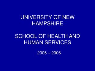 UNIVERSITY OF NEW HAMPSHIRE SCHOOL OF HEALTH AND HUMAN SERVICES