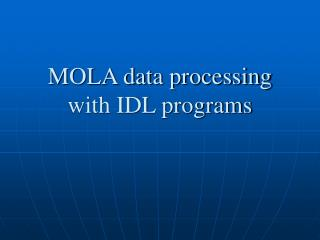 MOLA data processing with IDL programs
