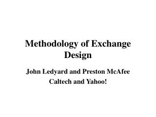 Methodology of Exchange Design