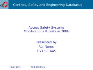 Access Safety Systems Modifications & tests in 2006