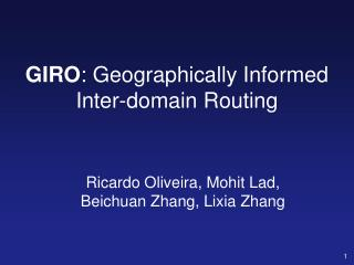 GIRO : Geographically Informed Inter-domain Routing