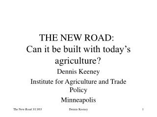 THE NEW ROAD: Can it be built with today's agriculture?