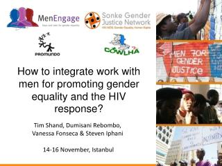 How to integrate work with men for promoting gender equality and the HIV response?