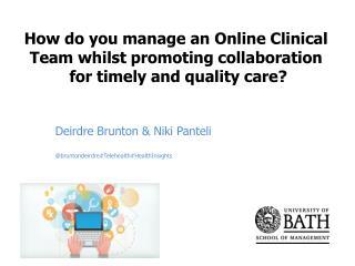 Deirdre Brunton &  Niki Panteli @ bruntondeirdre#Telehealth#HealthInsights