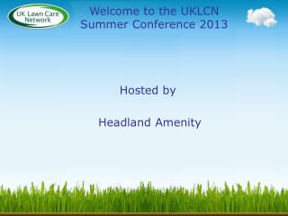 Welcome to the UKLCN Summer Conference 2013