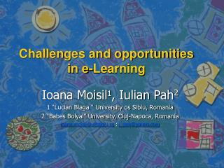 Challenges and opportunities in e-Learning