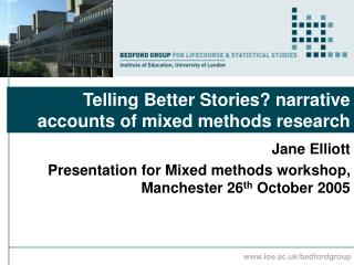 Telling Better Stories narrative accounts of mixed methods research