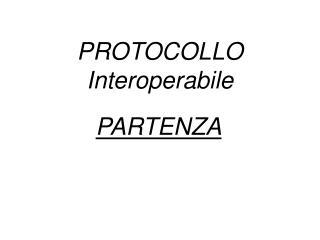PROTOCOLLO  Interoperabile