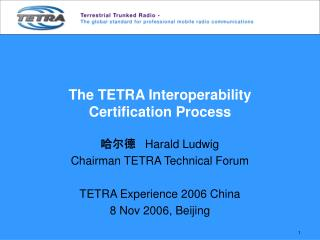 The TETRA Interoperability Certification Process