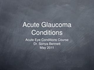 Acute Glaucoma Conditions