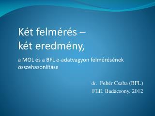dr .  Fehér Csaba (BFL) FLE, Badacsony, 2012