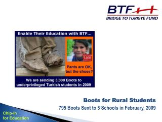 Boots for Rural Students 795 Boots Sent to 5 Schools in February, 2009