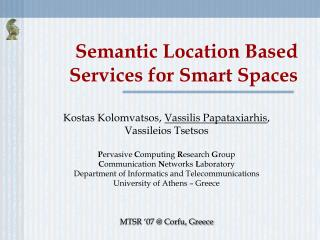 Semantic Location Based Services for Smart Spaces