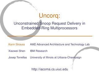 Uncorq: Unconstrained Snoop Request Delivery in Embedded-Ring Multiprocessors