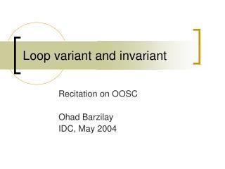 Loop variant and invariant