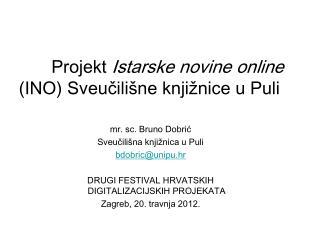 Projekt  Istarske novine online  (INO) Sveučilišne knjižnice u Puli