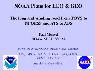 TOVS, ATOVS, MODIS, AIRS, VIIRS, CrIMSS ATS, SMS, VISSR, METEOSAT, VAS, GOES, GHIS, GIFTS, ABS