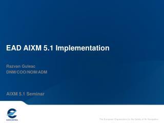 EAD AIXM 5.1 Implementation