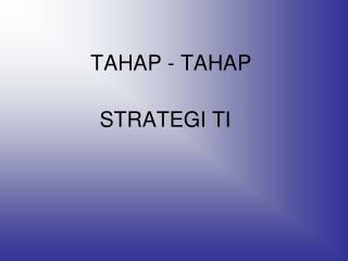 TAHAP - TAHAP