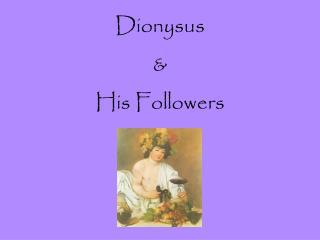 Dionysus  & His Followers