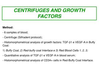 CENTRIFUGES AND GROWTH FACTORS