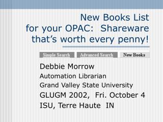 New Books List for your OPAC:  Shareware that�s worth every penny!