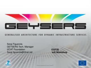 Sergi Figuerola GEYSERS Tech. Manager i2CAT Foundation Sergi.figuerola@i2cat