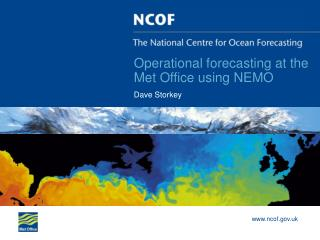 Operational forecasting at the Met Office using NEMO