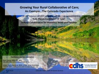 Growing Your Rural Collaborative of Care;  An Example�The Colorado Experience�