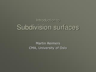 Introduction to Subdivision surfaces