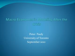Macro-Econometric Modeling After the Crisis