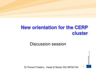 New orientation for the CERP cluster