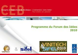 Programme du Forum des Idées 2010