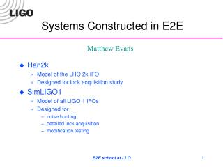 Systems Constructed in E2E