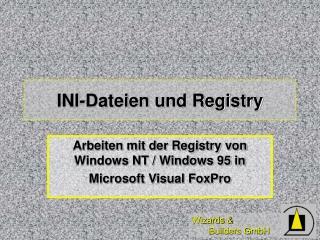 INI-Dateien und Registry