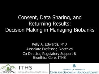 Consent, Data Sharing, and  Returning Results:  Decision Making in Managing Biobanks