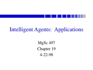 Intelligent Agents:  Applications