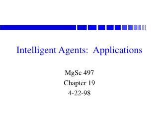 Intelligent Agents:  Applications